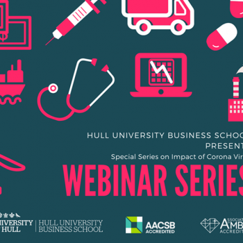 Week 2 of Special Webinar Series on COVID-19 by Hull University Business School